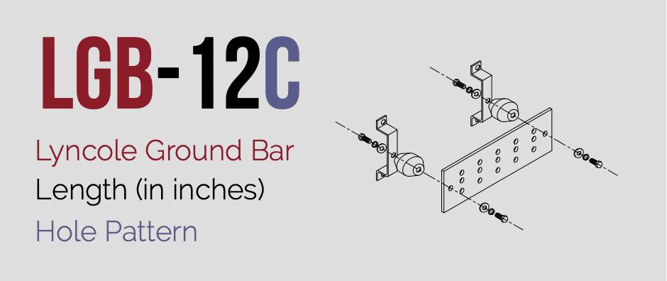 LGB-12C | Lyncole Ground Bar Models | VFCLP